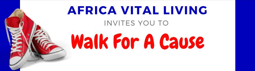 Africa Vital Living - 2017 Walk For A Cause